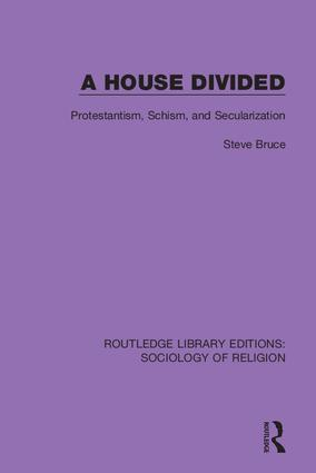 A House Divided: Protestantism, Schism and Secularization book cover