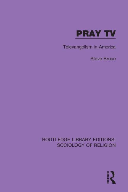 Pray TV: Televangelism in America book cover