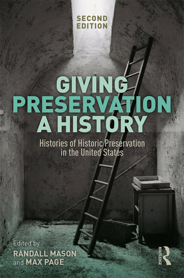 Giving Preservation a History: Histories of Historic Preservation in the United States book cover