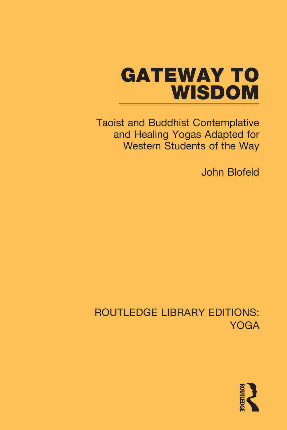 Gateway to Wisdom: Taoist and Buddhist Contemplative and Healing Yogas Adapted for Western Students of the Way book cover