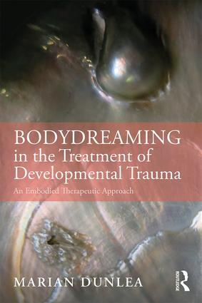 BodyDreaming in the Treatment of Developmental Trauma: An Embodied Therapeutic Approach book cover