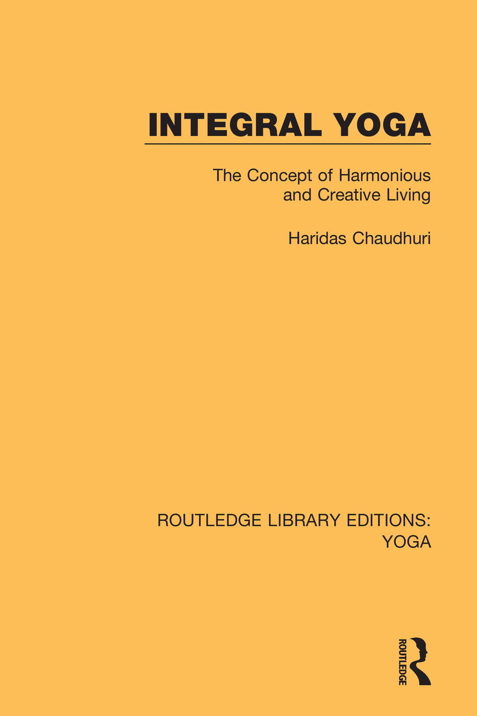 Integral Yoga: The Concept of Harmonious and Creative Living book cover