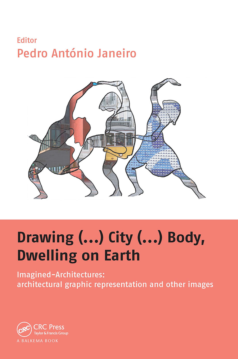 Drawing (...) City (...) Body, Dwelling on Earth: Imagined-Architectures: Architectural Graphic Representation and Other Images book cover