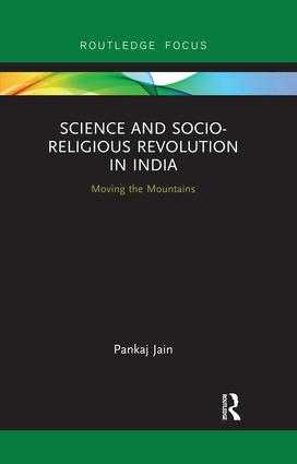 Science and Socio-Religious Revolution in India: Moving the Mountains book cover