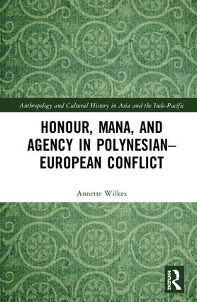 Honour, Mana, and Agency in Polynesian-European Conflict book cover