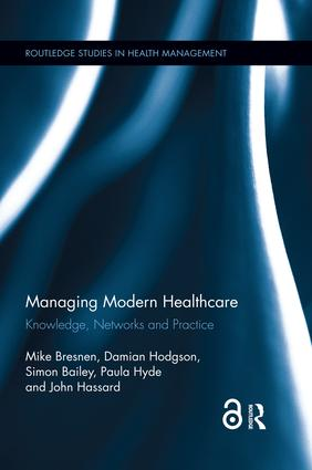 Managing Modern Healthcare: Knowledge, Networks and Practice book cover