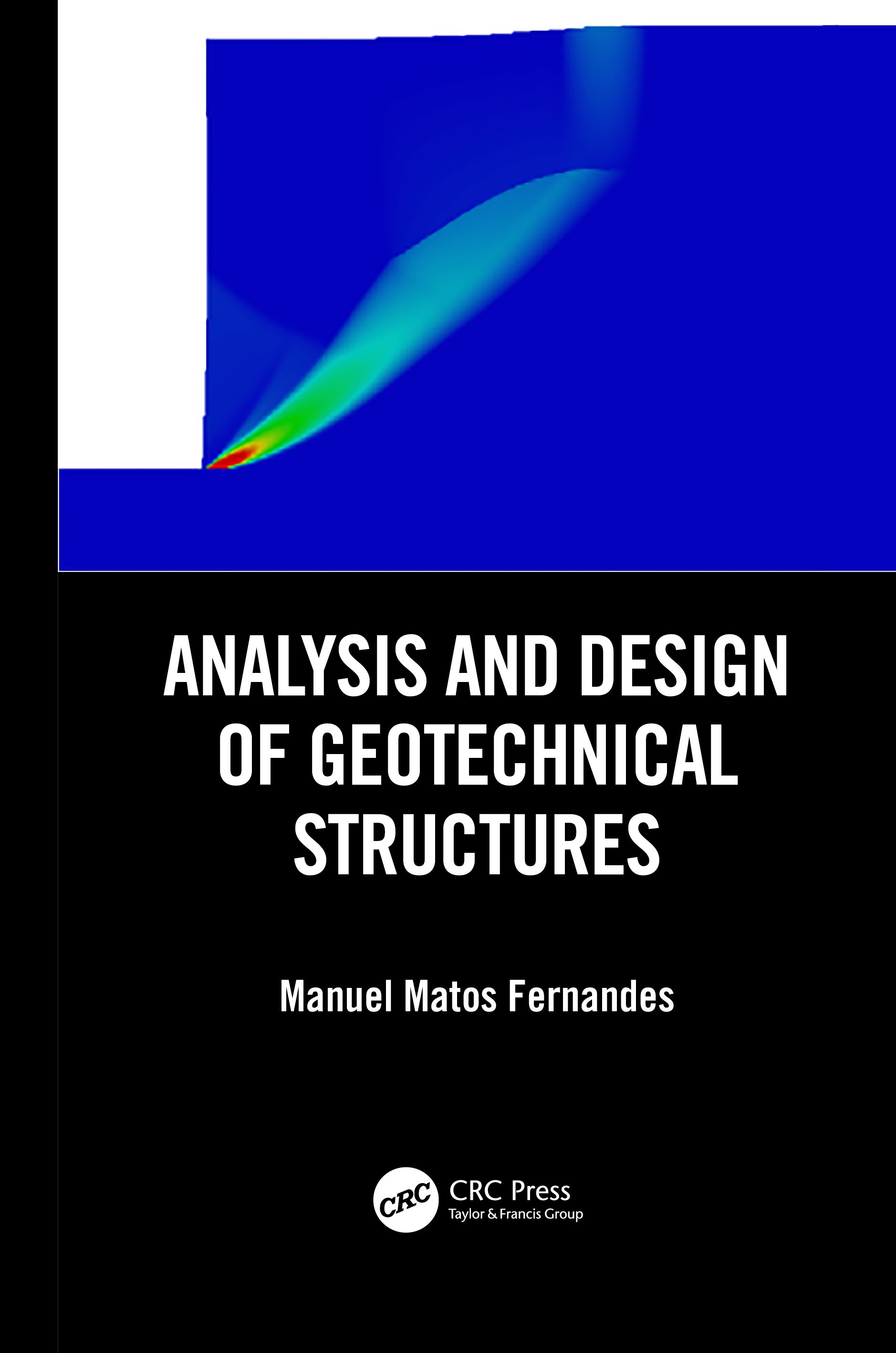 Analysis and Design of Geotechnical Structures: 1st Edition (Paperback) book cover