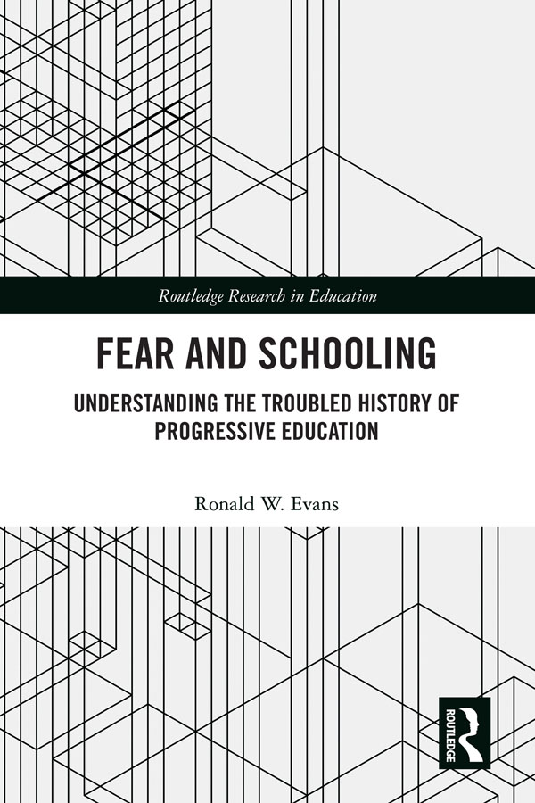 Fear and Schooling: Understanding the Troubled History of Progressive Education, 1st Edition (Hardback) book cover