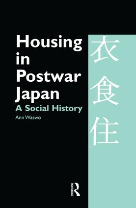 Housing in Postwar Japan - A Social History book cover
