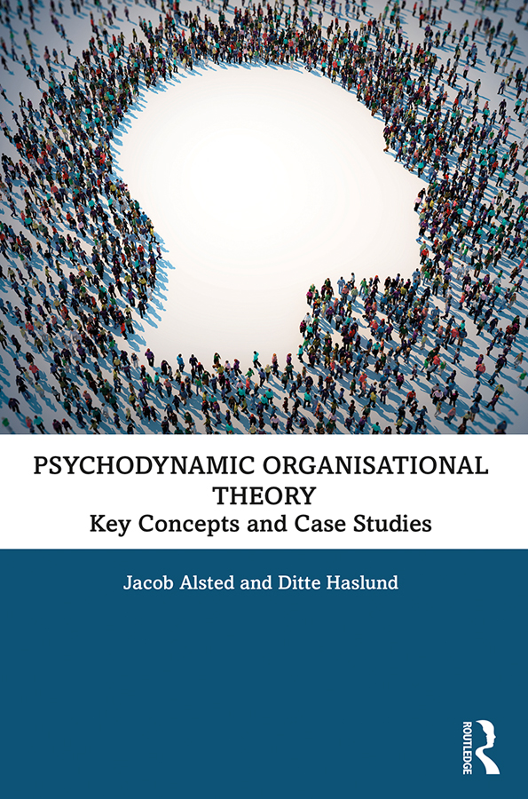 Psychodynamic Organisational Theory: Key Concepts and Case Studies, 1st Edition (Paperback) book cover