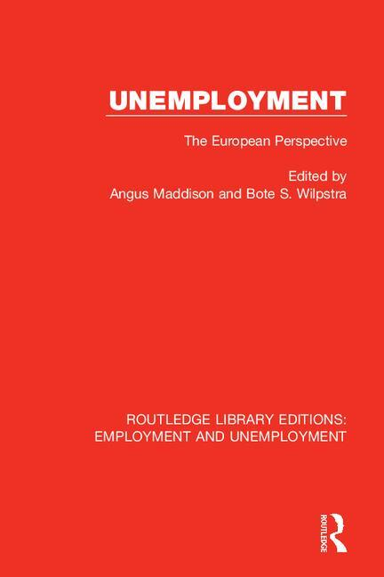 Unemployment: The European Perspective, 1st Edition (Paperback) book cover