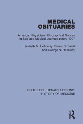Medical Obituaries: American Physicians' Biographical Notices in Selected Medical Journals before 1907 book cover