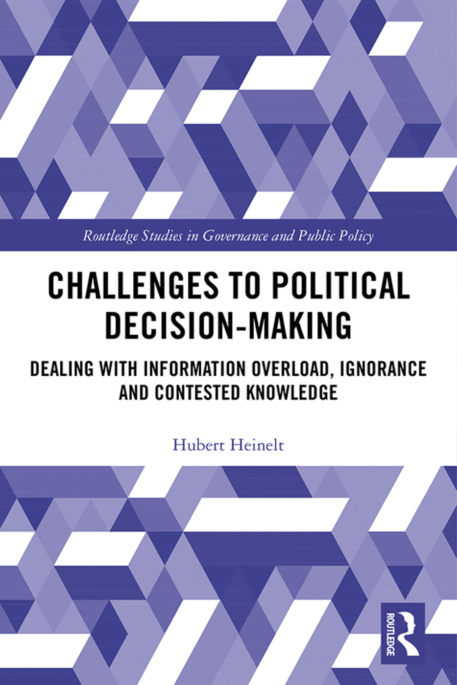 Challenges to Political Decision-making: Dealing with Information Overload, Ignorance and Contested Knowledge book cover