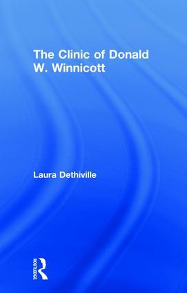 The Clinic of Donald W. Winnicott: 1st Edition (Hardback) book cover