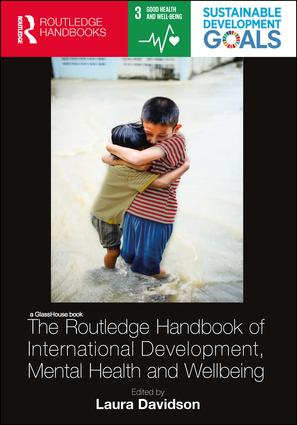 The Routledge Handbook of International Development, Mental Health and Wellbeing book cover