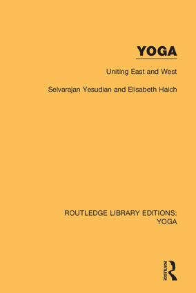 Yoga: Uniting East and West: 1st Edition (Hardback) book cover
