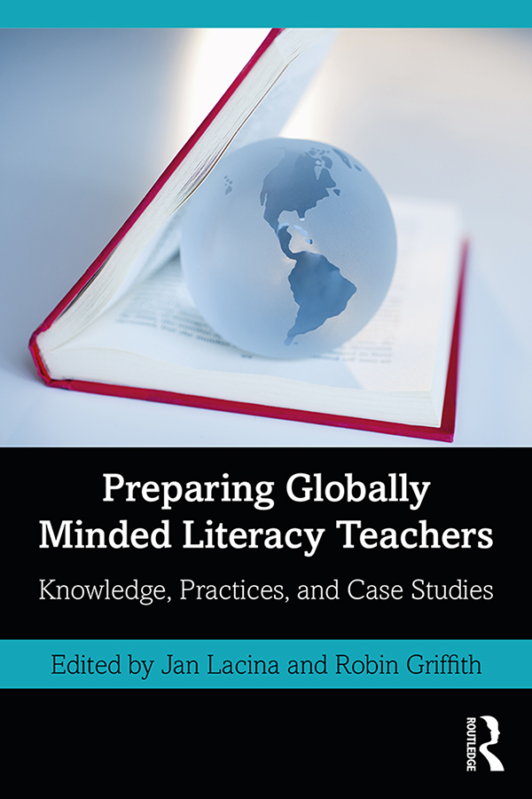 Preparing Globally Minded Literacy Teachers: Knowledge, Practices, and Case Studies book cover