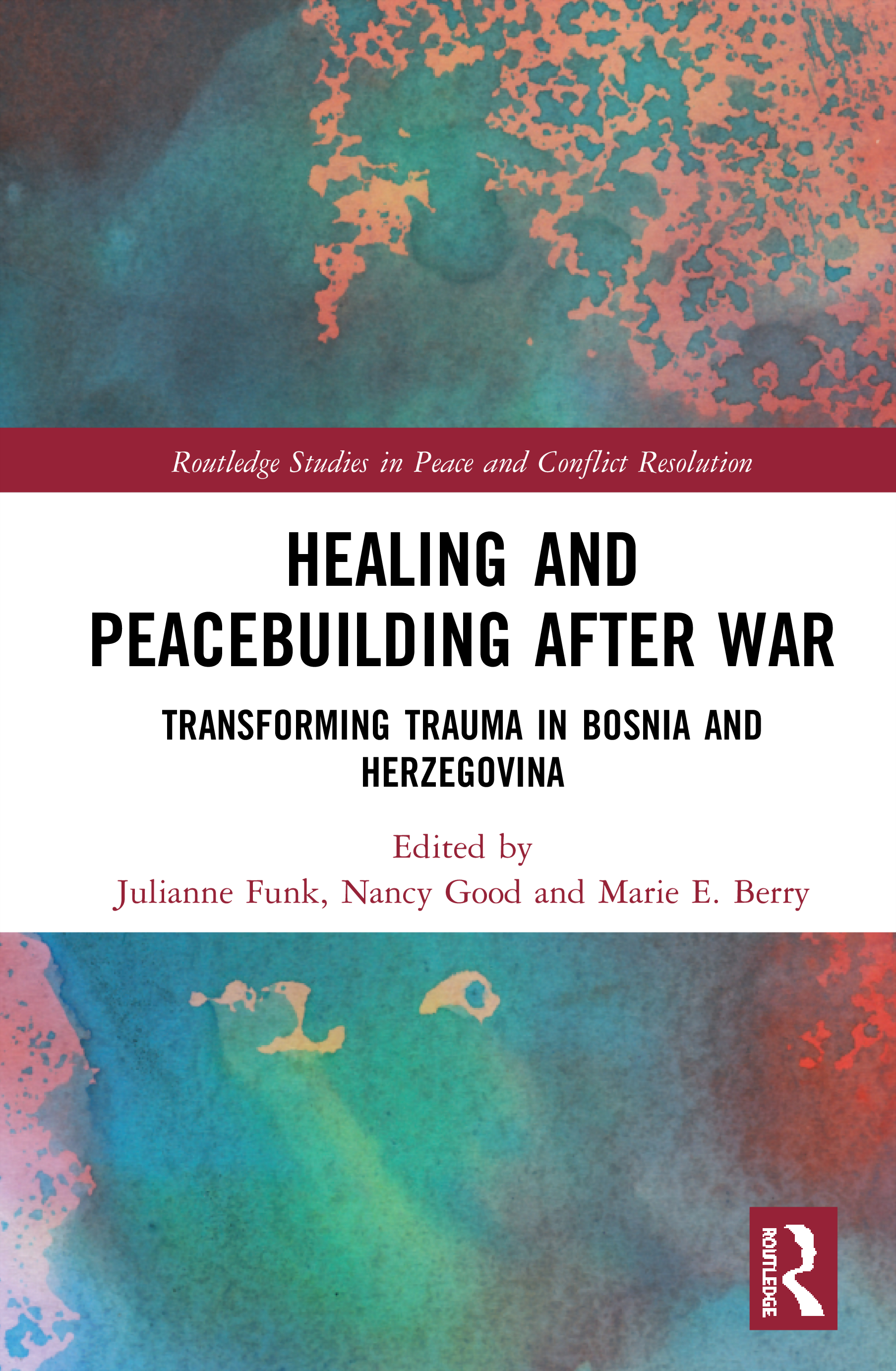 Healing and Peacebuilding after War: Transforming Trauma in Bosnia and Herzegovina book cover