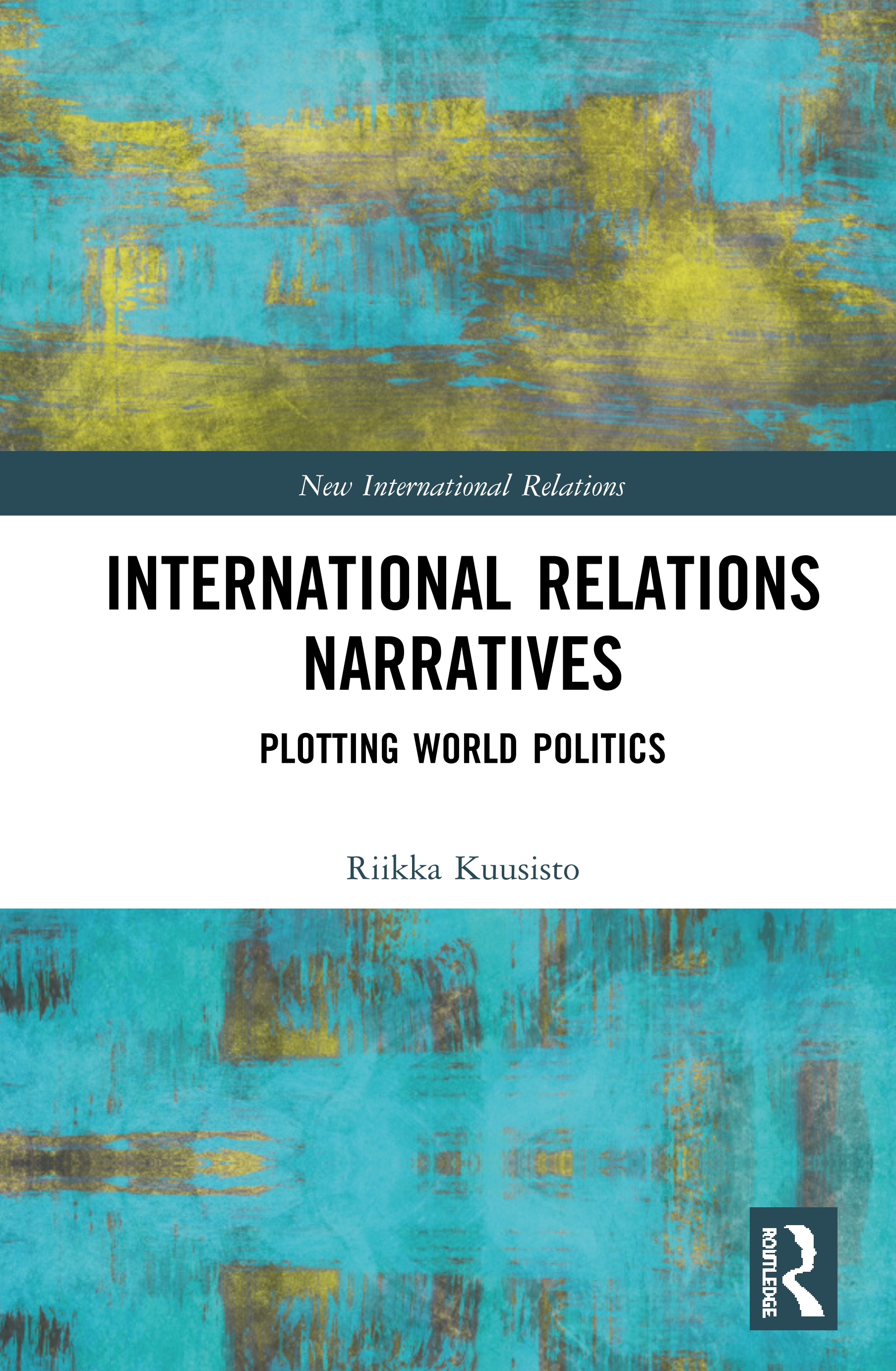 International Relations Narratives: Plotting World Politics book cover