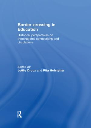 Border-crossing in Education: Historical perspectives on transnational connections and circulations book cover