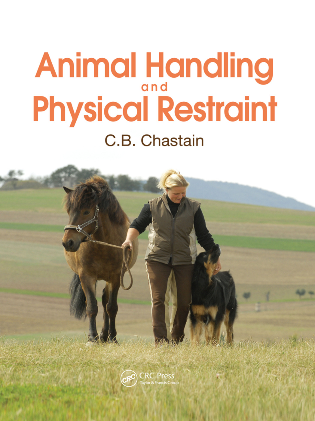 Animal Handling and Physical Restraint: 1st Edition (Paperback) book cover