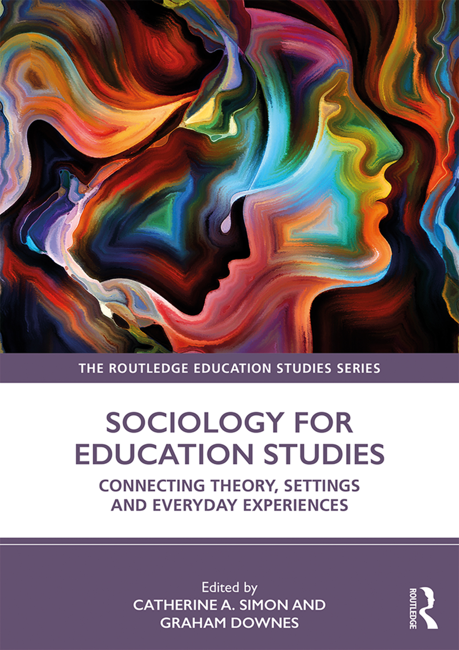 Sociology for Education Studies: Connecting Theory, Settings and Everyday Experiences book cover