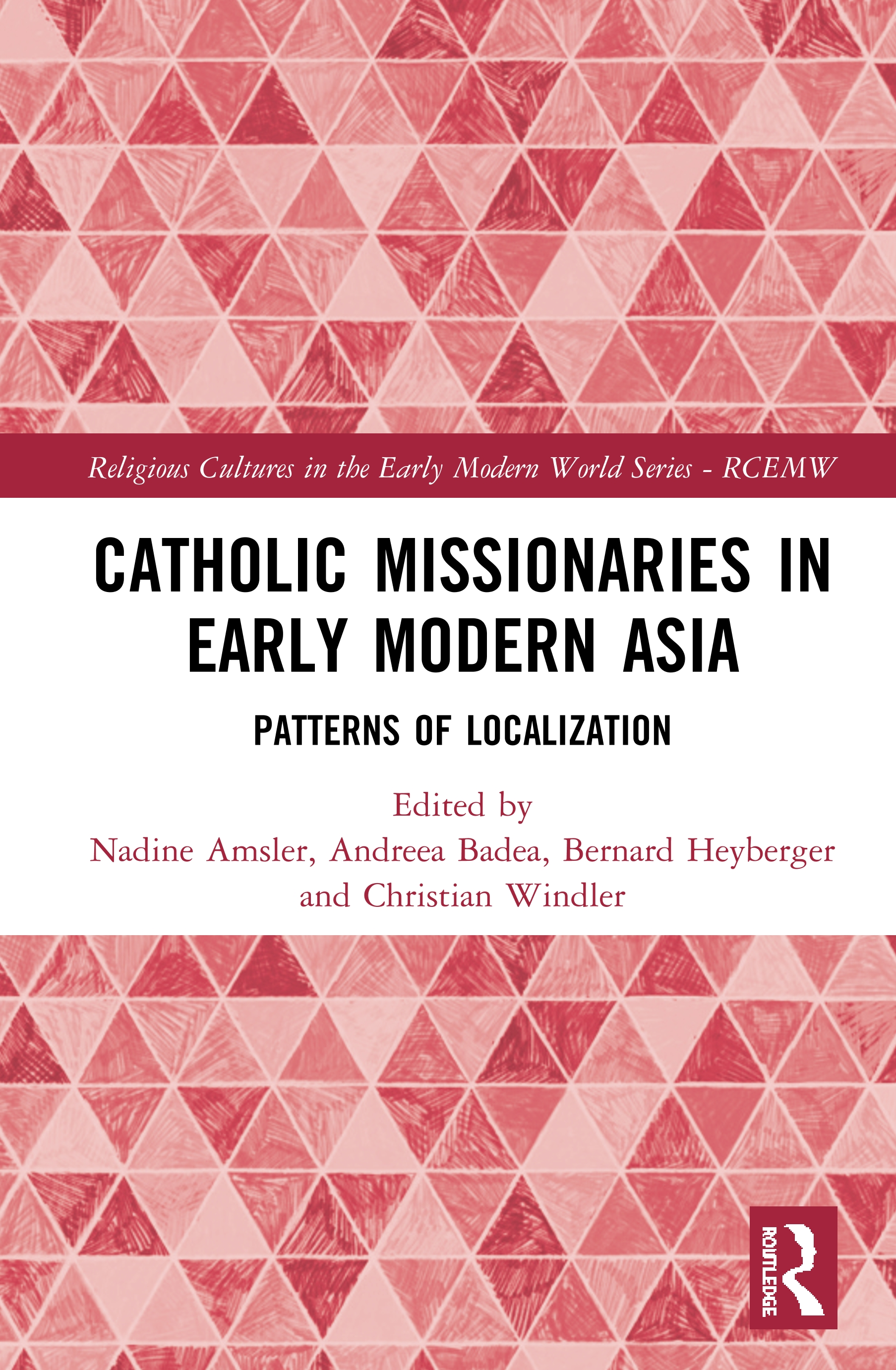 Catholic Missionaries in Early Modern Asia: Patterns of Localization book cover