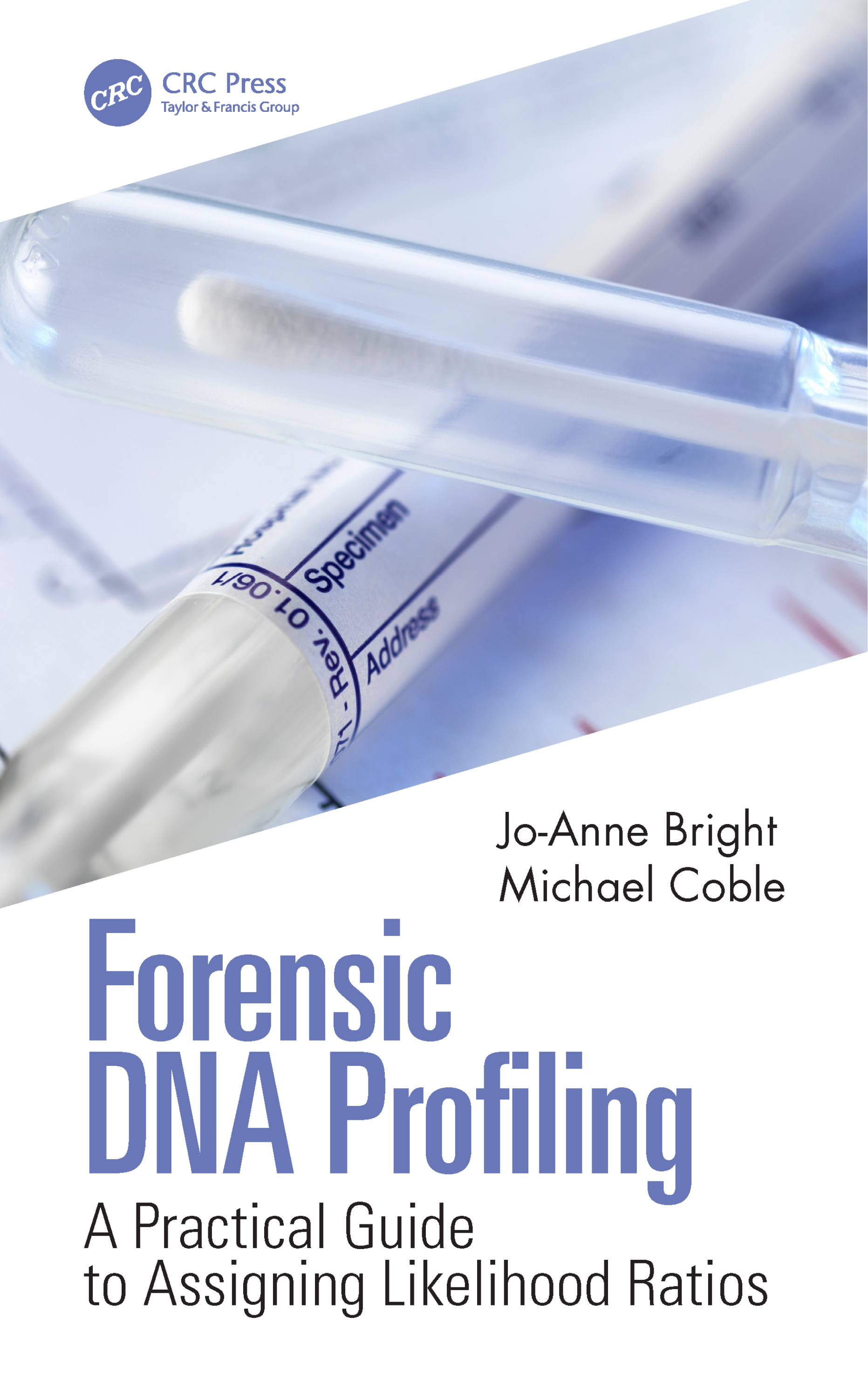 Forensic DNA Profiling: A Practical Guide to Assigning Likelihood Ratios book cover