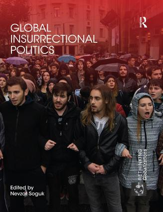 Global Insurrectional Politics: 1st Edition (Paperback) book cover