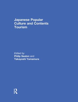 Japanese Popular Culture and Contents Tourism book cover
