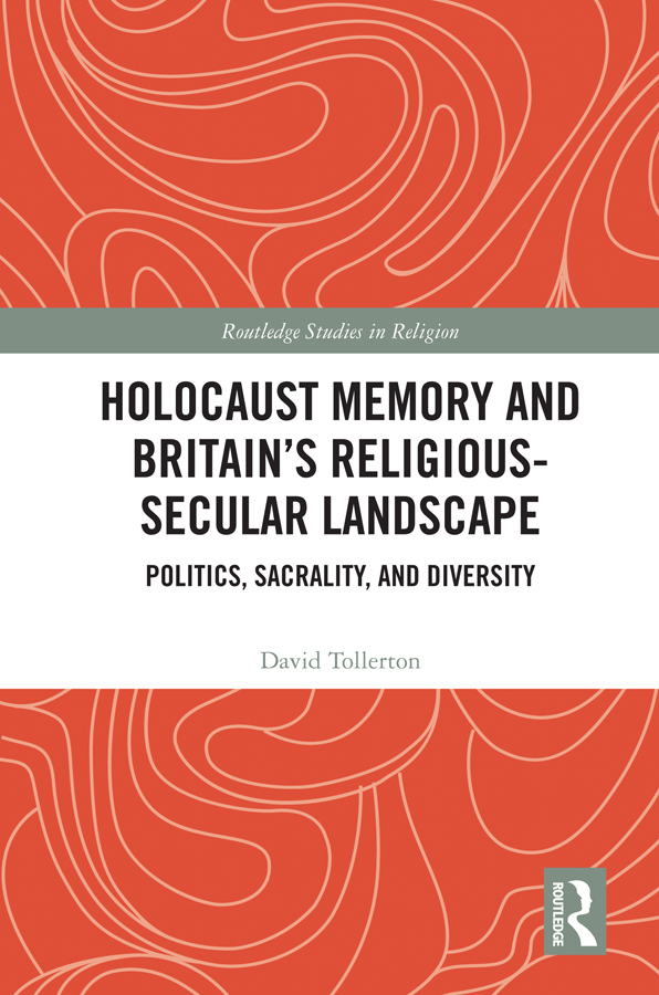 Holocaust Memory and Britain's Religious-Secular Landscape: Politics, Sacrality, And Diversity, 1st Edition (Hardback) book cover