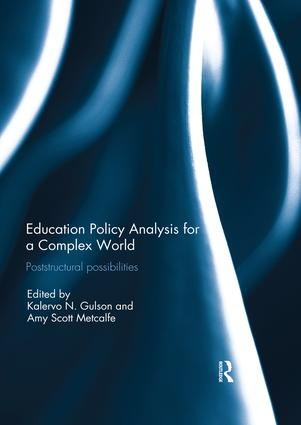 Education Policy Analysis for a Complex World: Poststructural possibilities book cover