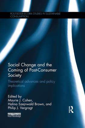 Social Change and the Coming of Post-consumer Society: Theoretical Advances and Policy Implications book cover