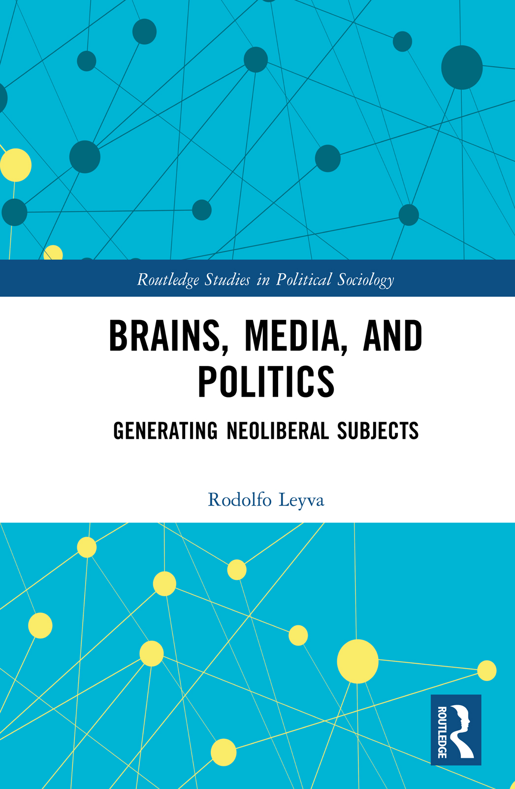 Brains, Media and Politics: Generating Neoliberal Subjects book cover