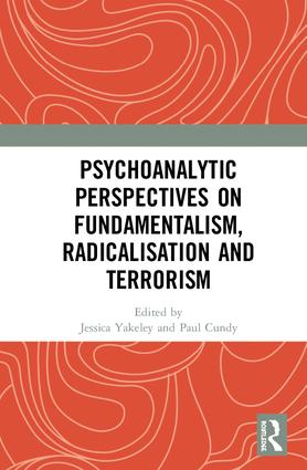 Psychoanalytic Perspectives on Fundamentalism, Radicalisation and Terrorism: 1st Edition (Hardback) book cover