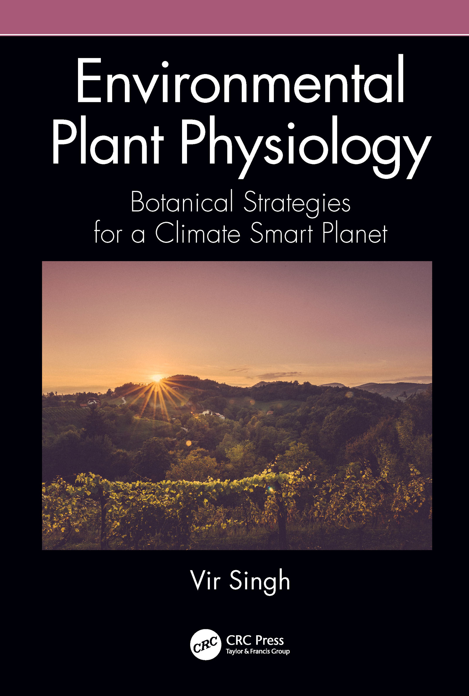 Environmental Plant Physiology: Botanical Strategies for a Climate Smart Planet book cover