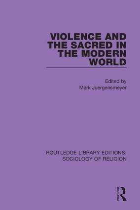 Violence and the Sacred in the Modern World: 1st Edition (Hardback) book cover