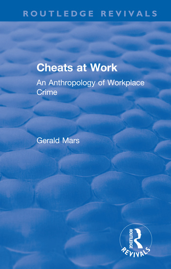 Cheats at Work: An Anthropology of Workplace Crime book cover
