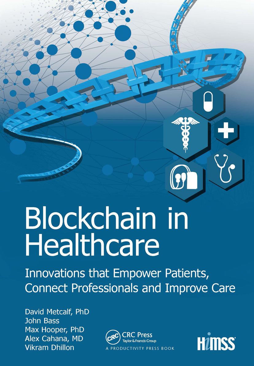 Blockchain in Healthcare: Innovations that Empower Patients, Connect Professionals and Improve Care book cover