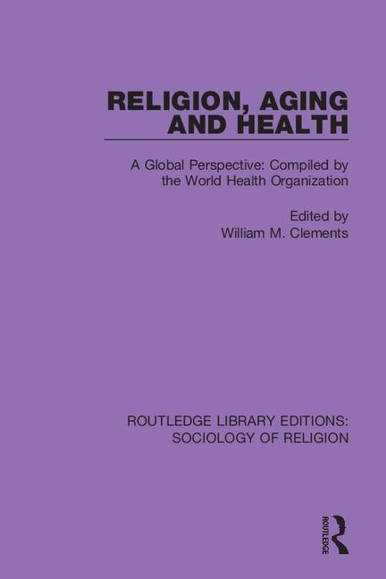 Religion, Aging and Health: A Global Perspective: Compiled by the World Health Organization book cover