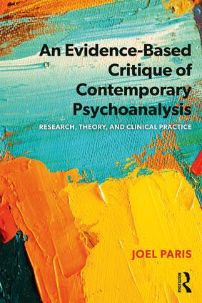 An Evidence-Based Critique of Contemporary Psychoanalysis: Research, Theory, and Clinical Practice, 1st Edition (Paperback) book cover