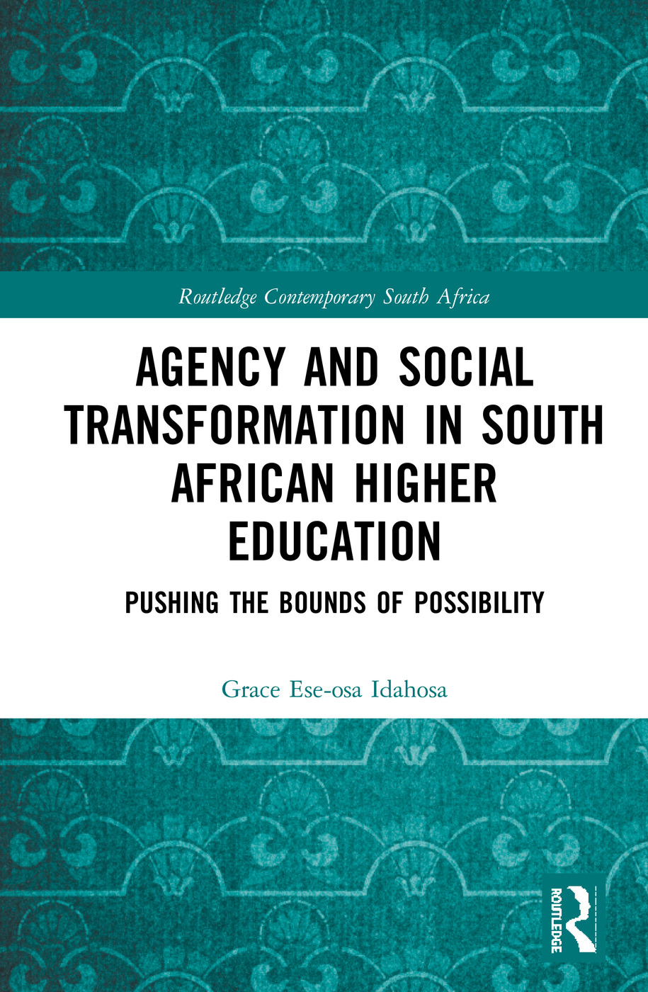 Agency and Social Transformation in South African Higher Education: Pushing the Bounds of Possibility book cover