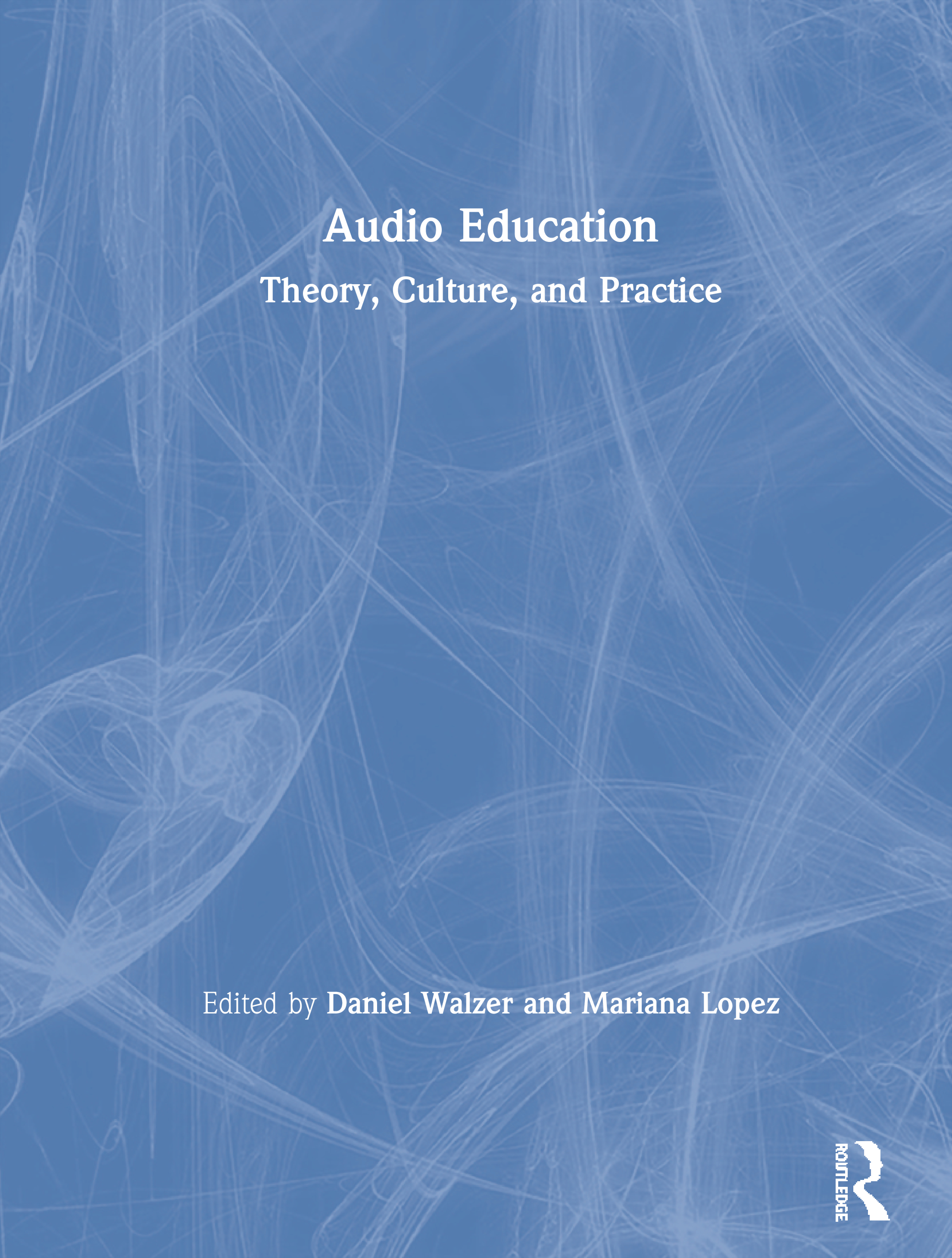 Audio Education: Theory, Culture, and Practice book cover