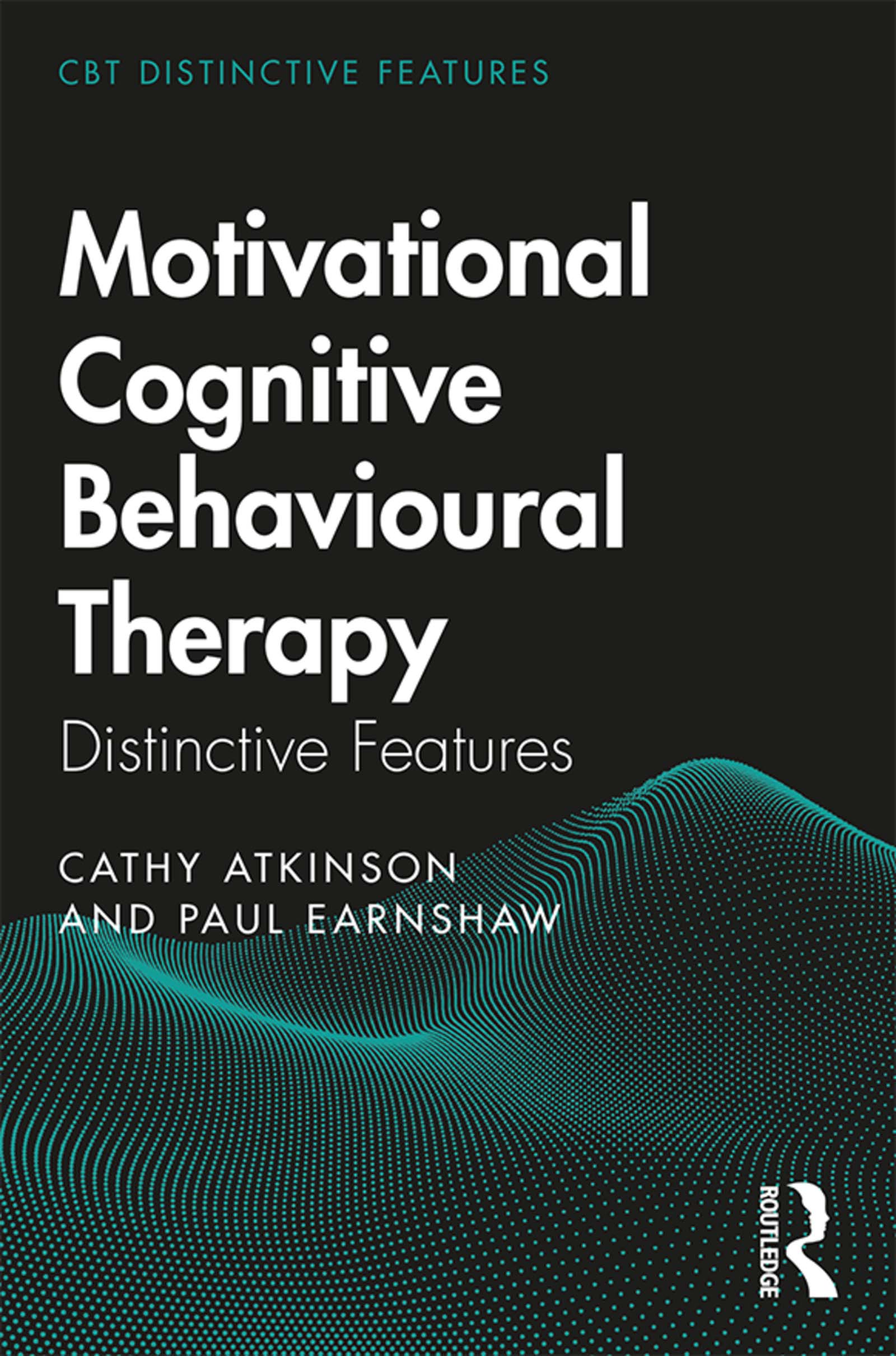 Motivational Cognitive Behavioural Therapy: Distinctive Features book cover