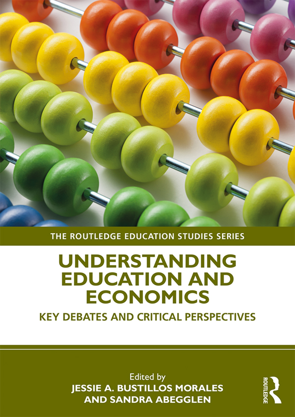 Understanding Education and Economics: Key Debates and Critical Perspectives book cover