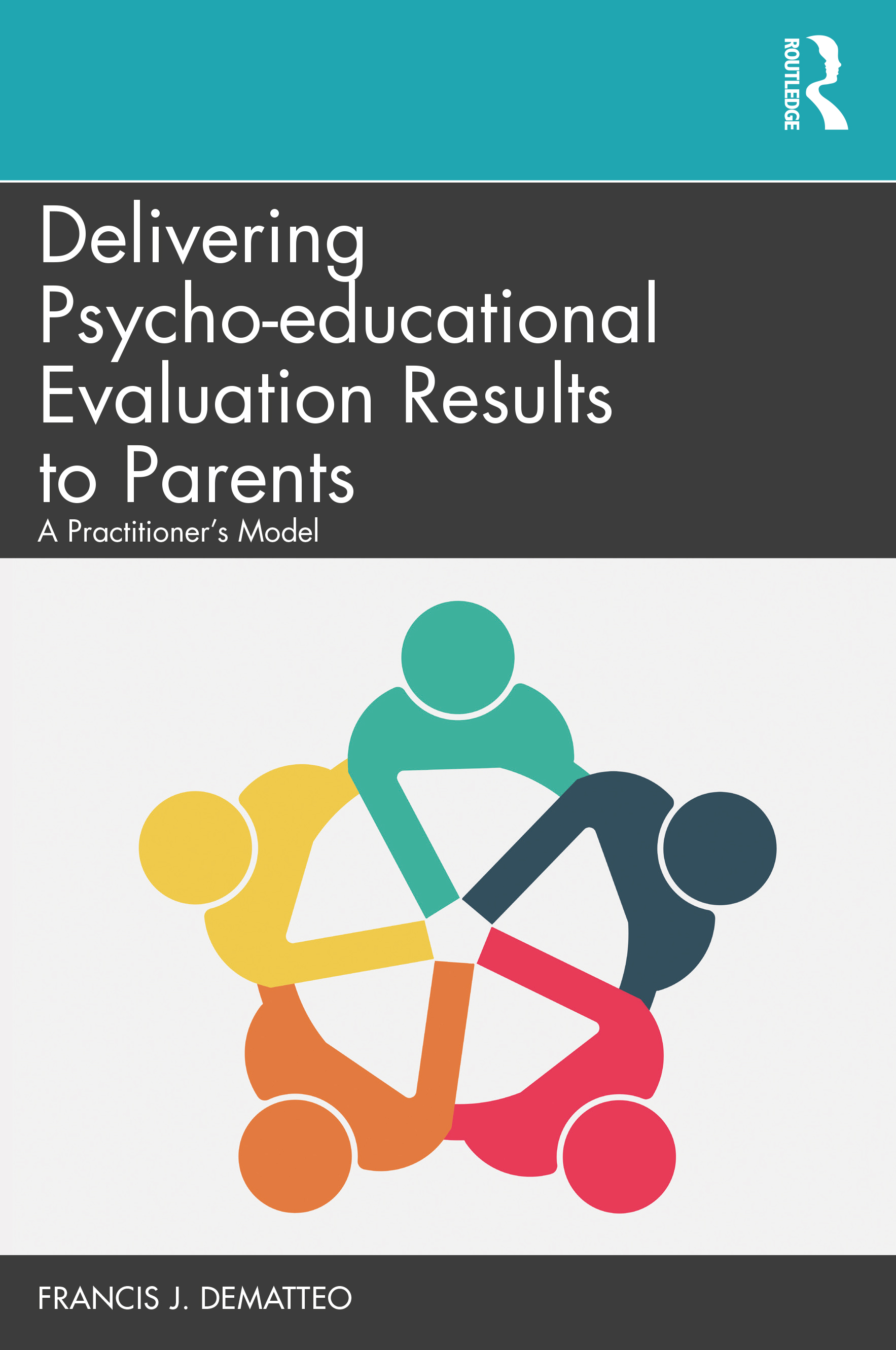 Delivering Psychoeducational Evaluation Results to Parents: A Practitioner's Model book cover