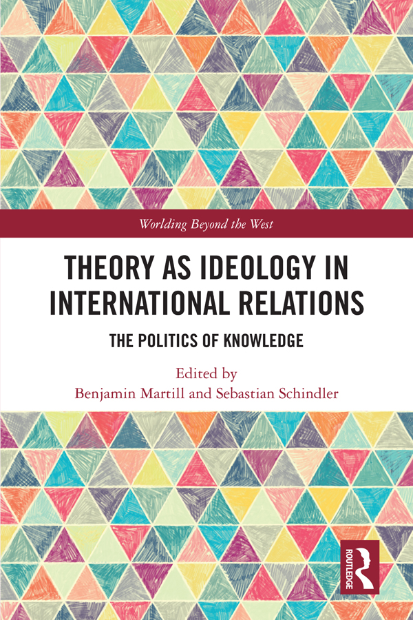 Theory as Ideology in International Relations: The Politics of Knowledge book cover