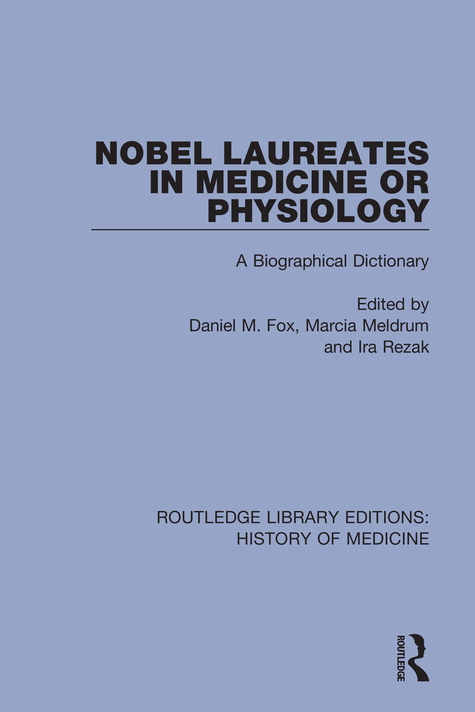 Nobel Laureates in Medicine or Physiology: A Biographical Dictionary, 1st Edition (Paperback) book cover