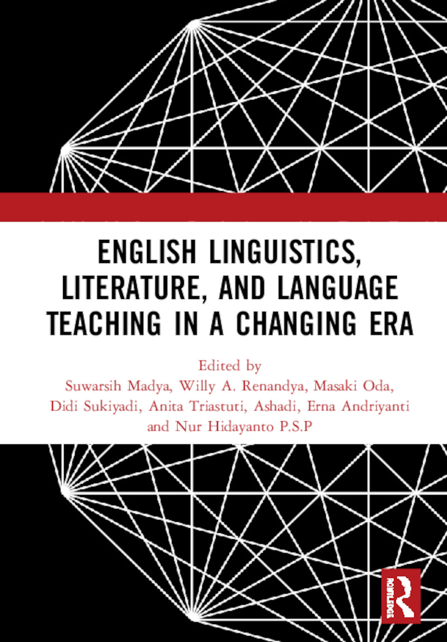 English Linguistics, Literature, and Language Teaching in a Changing Era: Proceedings of the 1st International Conference on English Linguistics, Literature, and Language Teaching (ICE3LT 2018), September 27-28, 2018, Yogyakarta, Indonesia, 1st Edition (Hardback) book cover