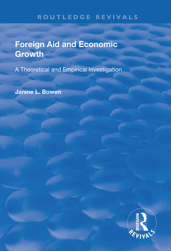 Foreign Aid and Economic Growth: A Theoretical and Empirical Investigation, 1st Edition (Paperback) book cover
